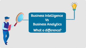 Difference between Business Intelligence and Analytics
